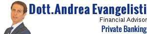 Dott.Andrea Evangelisti – FINANCIAL ADVISOR